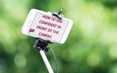 How To Feel Confident In Front Of The Camera